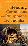 img - for Reading Corinthians and Philippians within Judaism book / textbook / text book