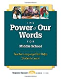 The Power of Our Words for Middle School: Teacher Language That Helps Students Learn