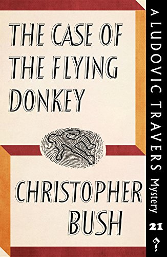 The Case of the Flying Donkey: A Ludovic Travers Mystery