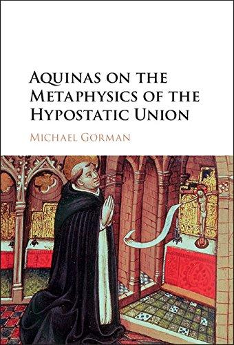 Aquinas On The Metaphysics Of The Hypostatic Union  English Edition
