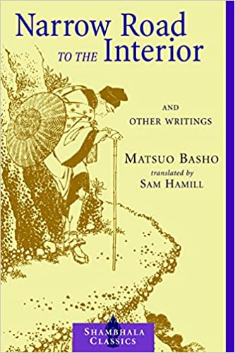 Narrow Road To The Interior: And Other Writings Shambhala ...