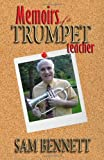 Memoirs of a Trumpet Teacher, Sam Bennett, 193727313X