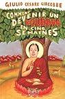 Comment devenir Bouddha en cinq semaines : Le chemin le plus simple vers l'Eveil par Giacobbe