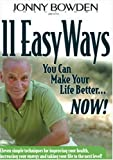 Jonny Bowden 11 Easy Ways You Can Make Your Life Better Now! [Import]