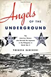 Angels of the Underground: The American Women who
