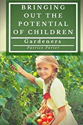 Bringing Out the Potential of Children. Gardeners (Volume 2)