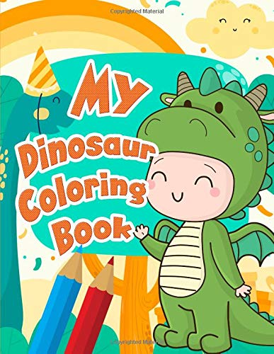 My Dinosaur Coloring Book: Watercolor Book Dinosaurs, Dinosaur Coloring  Book For Kids, 8 5 x 11 Inches