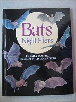 Bats: Night Fliers: Betsy Maestro, Giulio Maestro: 9780590461504 ...