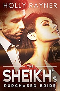The Sheikh's Purchased Bride (The Sheikh's Every Wish Book 3) by [Rayner, Holly]