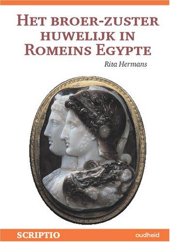 Het broer-zus huwelijk in Romeins Egypte (Dutch Edition)