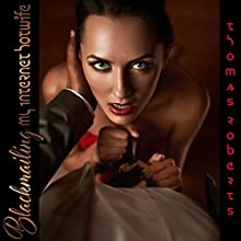 Blackmailing My Internet Hotwife Audiobook by Thomas Roberts Narrated by Bolton Hill