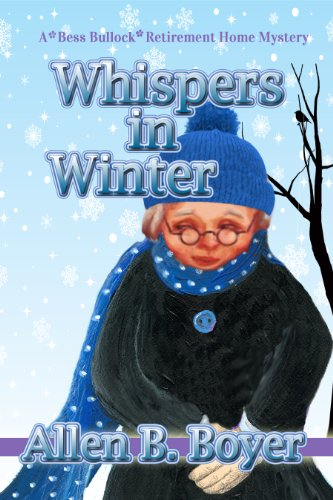 Whispers in Winter: A Bess Bullock Retirement Home Mystery (A Bess Bullock Mystery Series Book 4)