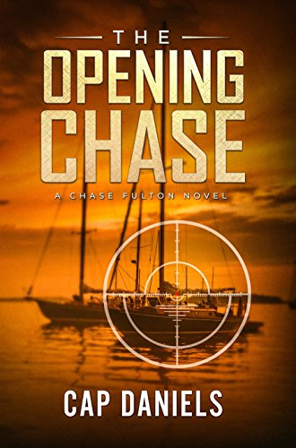 The Opening Chase: A Chase Fulton Novel (Chase Fulton Novels Book 1) by [Daniels, Cap]