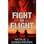 Fight or Flight   Natalie J. Damschroder