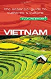 Vietnam: The Essential Guide to Customs & Culture (Culture Smart!) (Culture Smart! The Essential Guide to Customs & Culture)