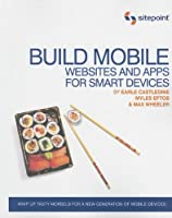 Build Mobile Websites and Apps for Smart Devices Front Cover