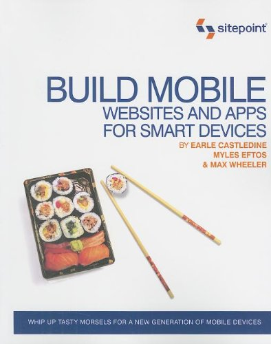 [PDF] Build Mobile Websites and Apps for Smart Devices Free Download | Publisher : SitePoint | Category : Computers & Internet | ISBN 10 : 0987090844 | ISBN 13 : 9780987090843