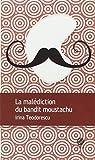 La Malédiction du Bandit Moustachu par Teodorescu