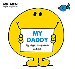 7e1d429d Mr Men: My Daddy Mr. Men and Little Miss Picture Books: Amazon.co.uk: Roger  Hargreaves: Books