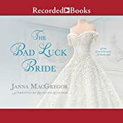 The Bad Luck Bride   Janna MacGregor