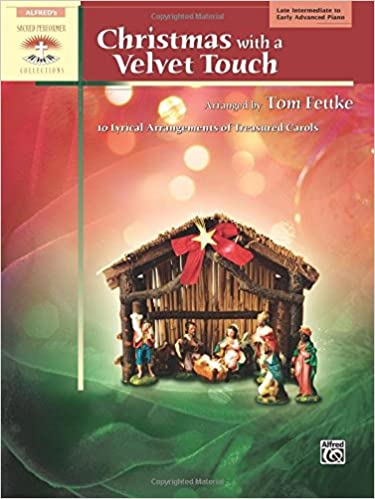 Christmas with a Velvet Touch 10 Lyrical Arrangements of Treasured Carols