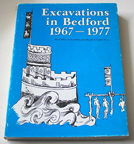 EXCAVATIONS IN BEDFORD 1967-1977