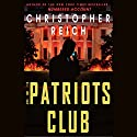 The Patriots Club Audiobook by Christopher Reich Narrated by Michael Kramer