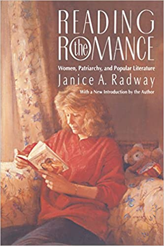 Reading The Romance Women Patriarchy And Popular Literature