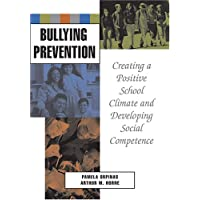 Bullying Prevention: Creating a Positive School Climate and Developing Social Competence