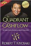 le quadrant du cashflow r?sum? du livre de robert t kiyosaki french edition