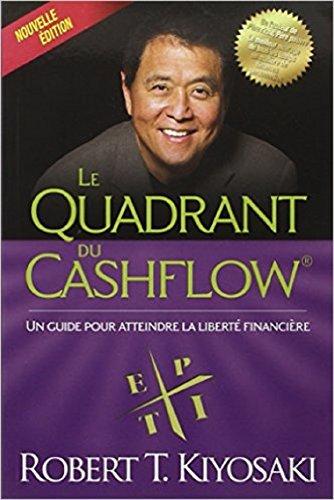 Le Quadrant du Cashflow: Résumé du livre de Robert T.Kiyosaki (French Edition)