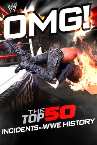 WWE OMG! The Top 50 Incidents in WWE History (Wwe Omg Top 50 Incidents In Wwe History)
