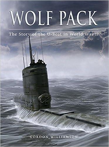 Wolf Pack: The Story of the U-Boat in World War II General Military: Amazon.es: Williamson, Gordon: Libros en idiomas extranjeros