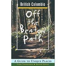 British Columbia: A Guide to Unique Places