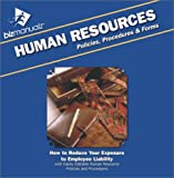 Human Resources Policies, Procedures and Forms : How to Reduce Your Exposure to Employee Liability with Easily Editable Human Resource Policies and Procedures, , 1931591008