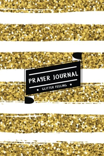 Prayer Journal: Peaceful & Healing Journal (100 pages for 100 days) : The Happiness comes to us - Gold & White Shining Glitter (Letter to God) (Volume 2)