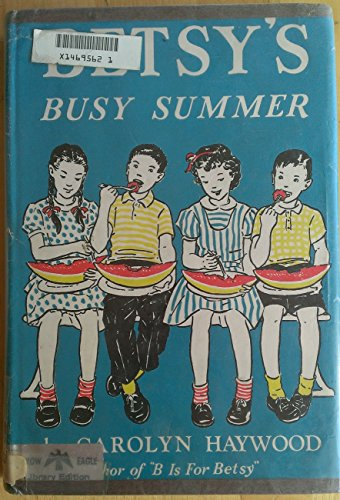 Betsy's Busy Summer by Haywood, Carolyn published by William Morrow & Co Library Library Binding