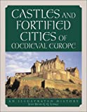 Castles and Fortified Cities of Medieval Europe, G. G. Jean-Denis, 0786410922