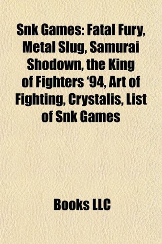 SNK games: Fatal Fury, The King of Fighters 94, Metal Slug ...