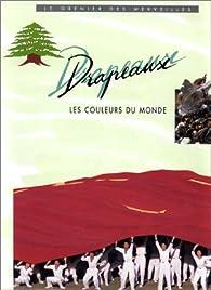 Drapeaux, les couleurs du monde par Jean Alessandrini