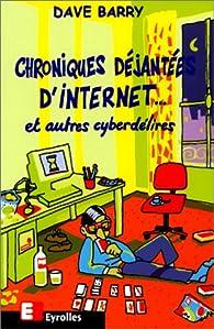 Chroniques déjantées d'Internet... et autres cyberdélires par Dave Barry