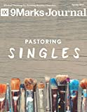 img - for Pastoring Singles | 9Marks Journal: Spring 2017 book / textbook / text book