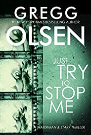 Just Try to Stop Me (A Waterman & Stark Thriller Boo