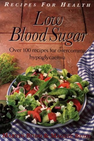 0722529139 - Martin Budd: Low Blood Sugar: Recipes For Health: Over 100 Recipes for Overcoming Hypoglycaemia (Recipes for Health) - Book