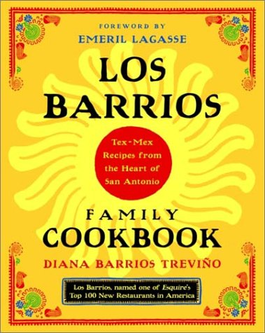 Los Barrios Family Cookbook: Tex-Mex Recipes from the Heart of San Antonio by Diana Barrios Trevino