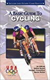 A Basic Guide to Cycling, Joey L. Parker, 1580000711