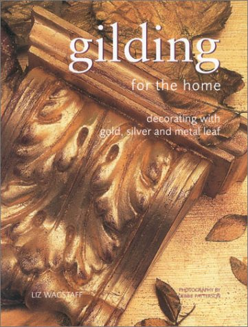 Gilding for the Home (Homecrafts)