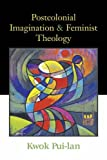 img - for Postcolonial Imagination and Feminist Theology book / textbook / text book