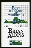Bury My Heart at W. H. Smith's, Brian W. Aldiss, 0340536616