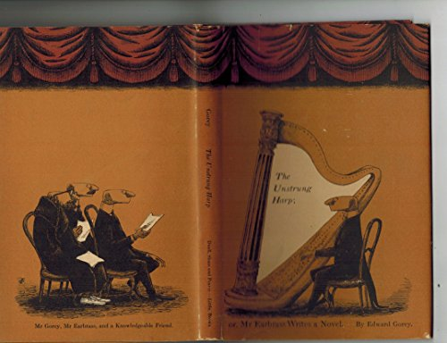 Unstrung Harp - Unstrung Harp; or, Mr. Earbrass Writes a Novel , First Edition,     Mr. Edward Gorey's Somewhat Uncommon First Book.  . One of the More Obscure References to This Book is David McDaniel's Man from UNCLE Novel THE VAMPIRE AFFAIR, Which Has as Its Opening a